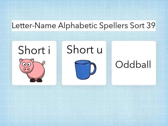Letter Name Alphabetic Spellers Sort 39 by Erin Moody
