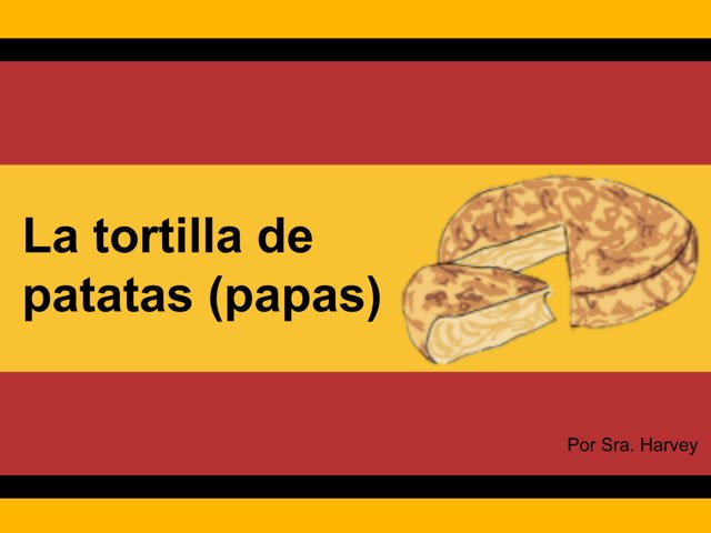 La tortilla de papas by Rodica Harvey