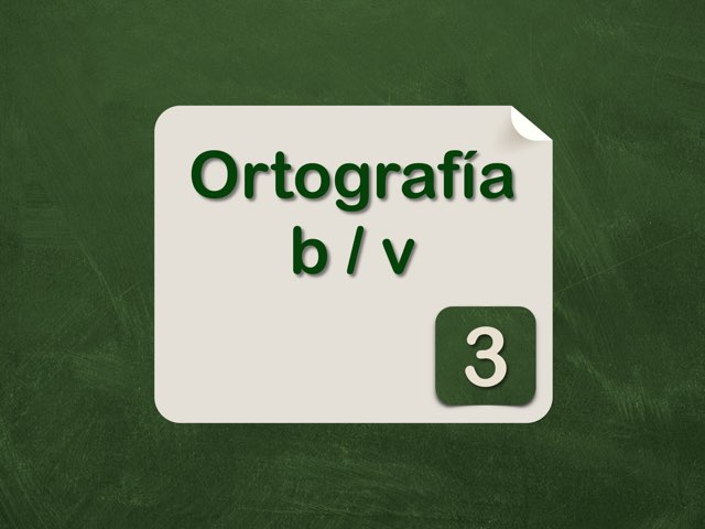 Ortografía b/v 3 by Elysia Edu