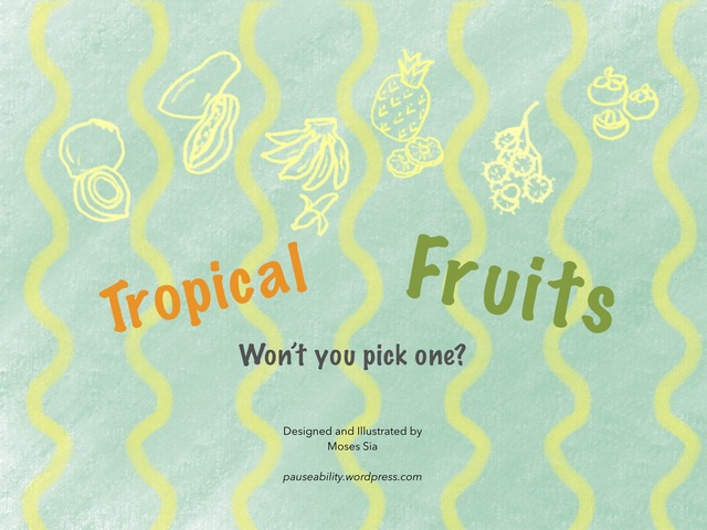 Tropical Fruits by Moses Sia