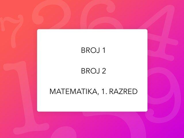 Matematika 1.r Broj 1 i Broj 2 by natasa delac