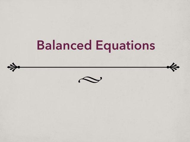 Balanced Equations  by Nathalie Benton