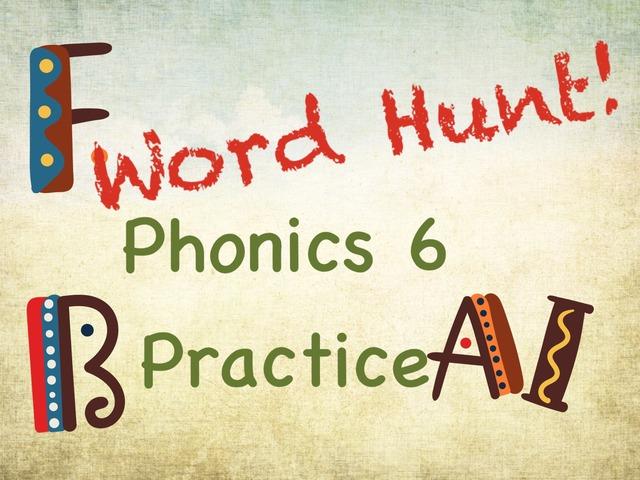 Word Hunt Phonics 6 Practice by Tony Bacon