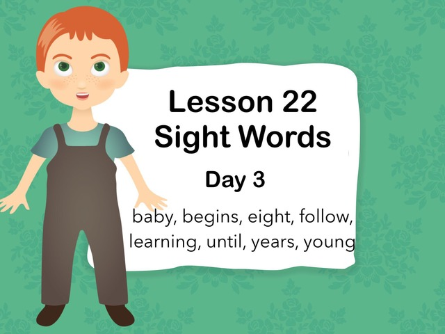 Lesson 22 Sight Words Day 3 by Jennifer