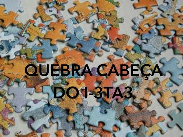 Quebra Cabeça do I-3TA3 by TecEduc Porto