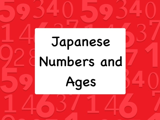 Japanese Numbers and Age by Katie English