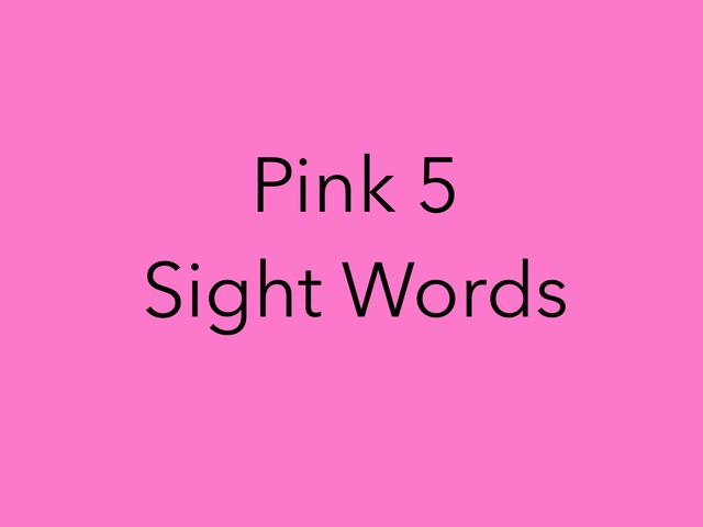 Pink 5 Sight Words. No 47 by Sonia Landers