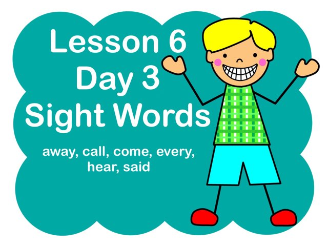 Lesson 6 - Day 3 Sight Words by Jennifer