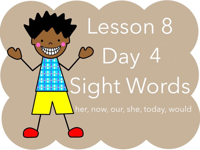 Lesson 8 - Day 4 Sight Words by Jennifer