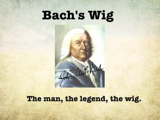Bach's Wig by A. DePasquale