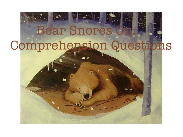 Bear Snores On - Comp. Questions  by Anna Ray