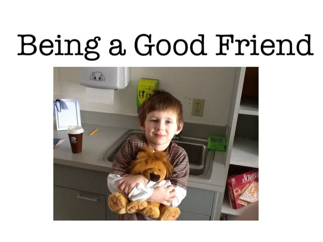 Being A Good Friend  by Bethany Hentgen
