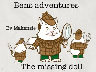 Ben's Adventures The Missing Doll by Makenzie Mathews