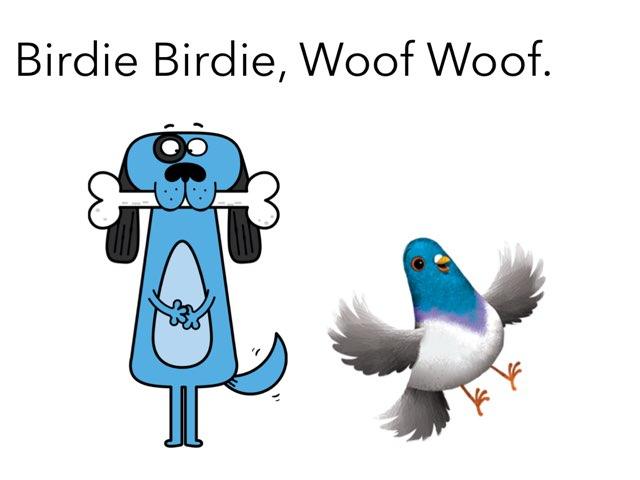 Birdie birdie Woof Woof by George awrahim