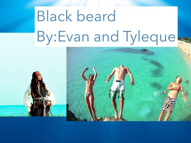 Black Beard By:Evan And Tyleque  by Jane Miller _ Staff - FuquayVarinaE