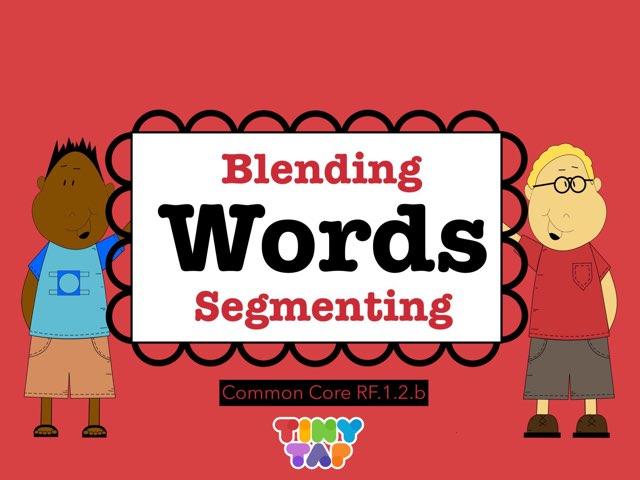 Blending And Segmenting Words by Jennifer