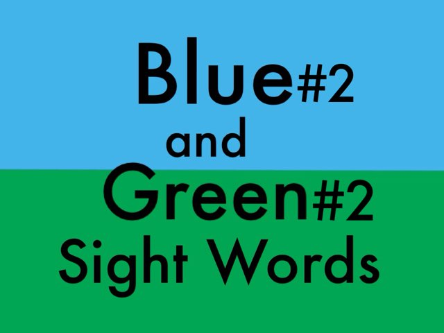 Blue#2 And Green#2 Sight Words by Chelsea James
