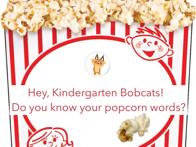 Bobcat Kindergarten Popcorn Words by Jennifer Klostermann