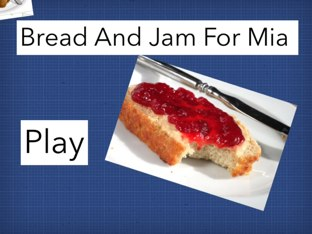 Bread And Jam For Mia by Ella hunley