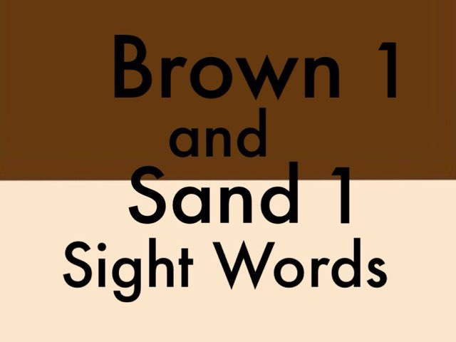 Brown 1 and Sand 1 Sight Words by Chelsea James