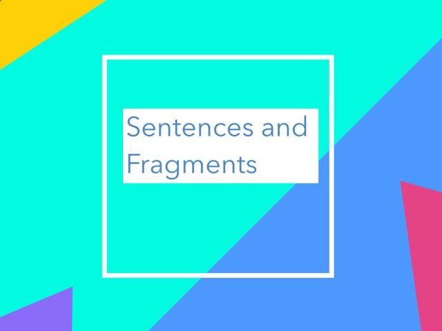 Bryanna Ruth Sentences And Fragments  by Mrs.  Suanny