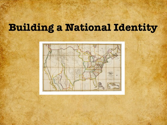 Building a National Identity by Cait Pringle