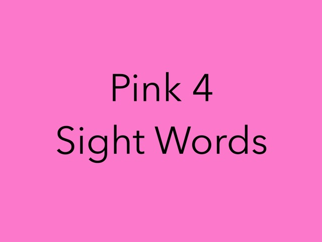 Pink 4 Sight Words. No 37 by Sonia Landers