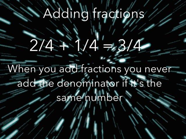 Adding Fractions  by Estrellita Garcia