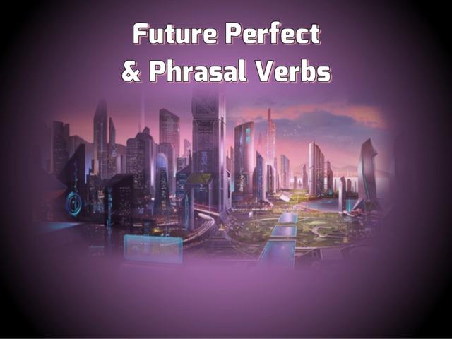 Future Perfect & Phrasal Verbs by Teeny Tiny TEFL