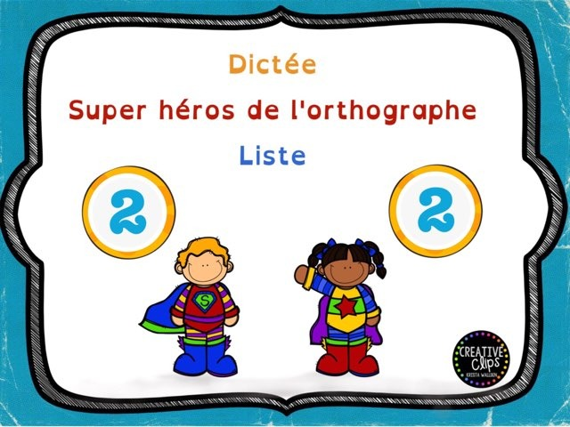 Dictée des super héros liste 2 by Sylvianne Parent