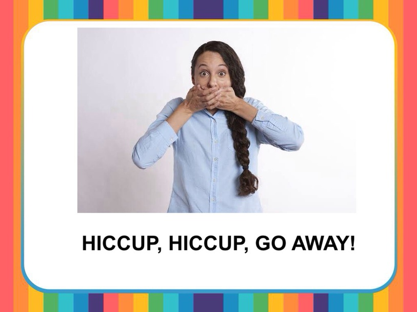 HICCUP, HICCUP, GO AWAY by Camila Dias