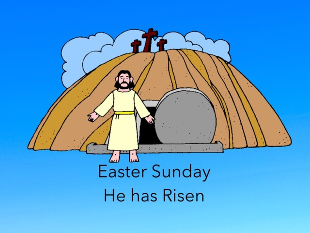 Easter Sunday: He Has Risen by Carol Smith