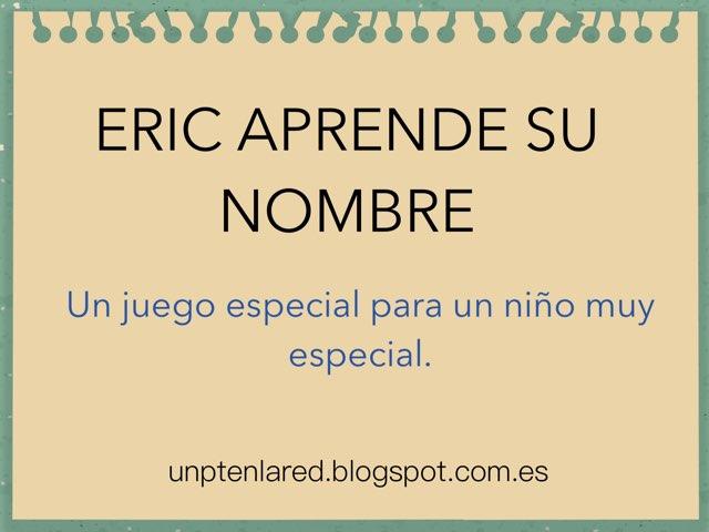 ERIC APRENDE SU NOMBRE by Jose Sanchez Ureña