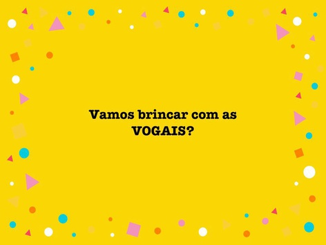Vogais - Vamos Brincar by Ariane Xavier Ferreira