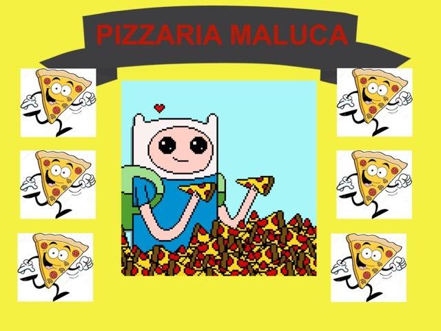 PIZZARIA MALUCA by Tobrincando Ufrj