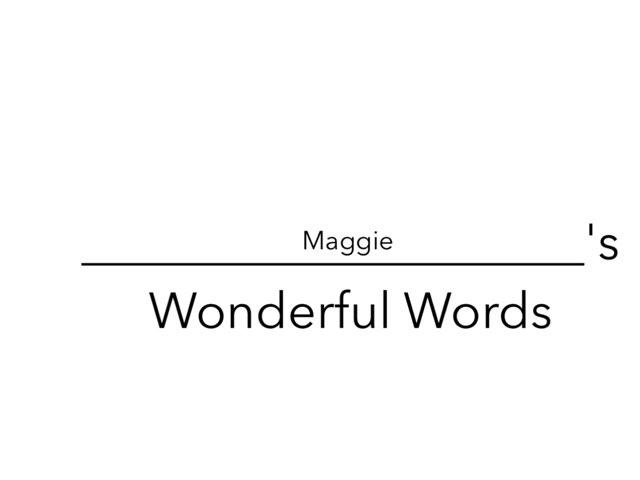 Maggie's Wonderful Words by Erin Moody
