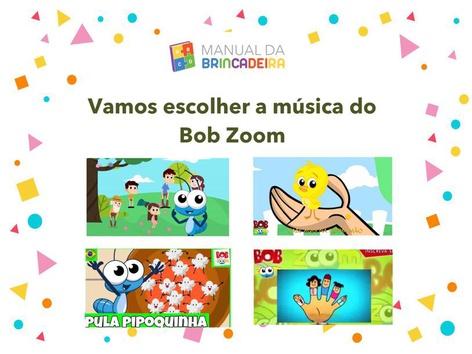 Escolher A Música Do Bob Zoom - Manual Da Brincadeira by Manual Da Brincadeira Miryam Pelosi