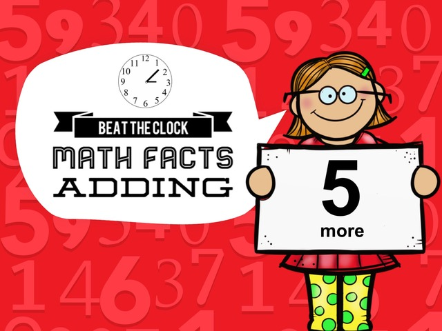 Beat The Clock - Adding 5 by Ellen Weber