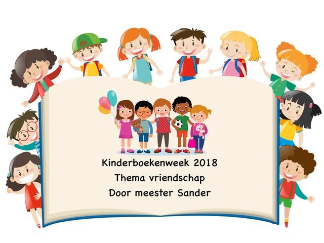 Kinderboekenweek 2018 - Thema Vriendschap - Door Meester Sander by Sander Gordijn