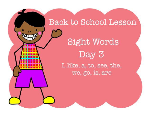 Back To School Lesson Sight Words Day 3 by Jennifer