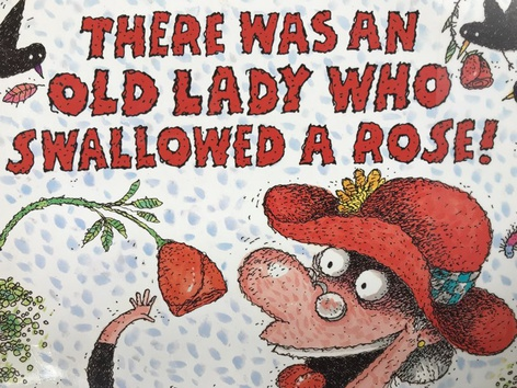 There Was A Lady Who Swallowed A Rose! 2 by Lori Board