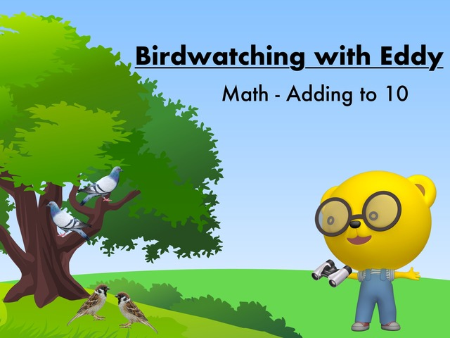 Birdwatching with Eddy: Math - Addition to 10 by TinyTap creator