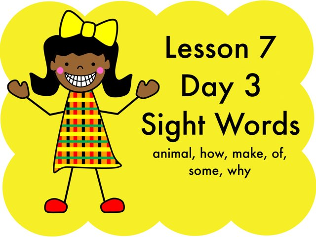 Lesson 7 - Day 3 Sight Words by Jennifer