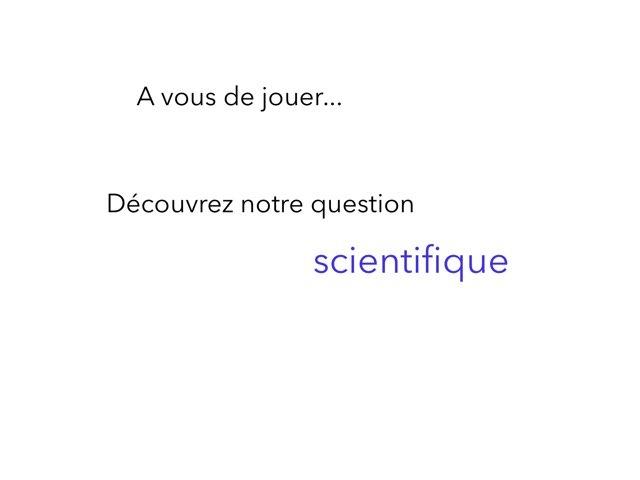 Notre Question Scientifique by Cédric Houbrechts