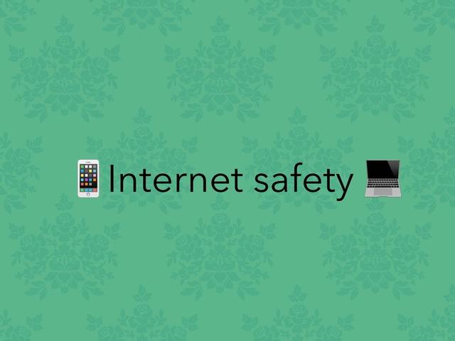 Internet Safety  by mouza