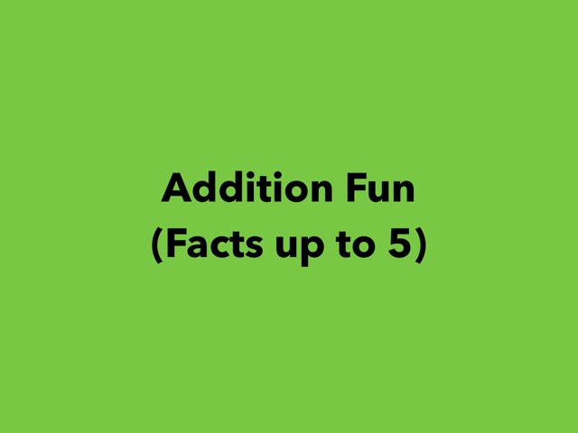 Addition Fun (Facts Up To 5) by Lori Board