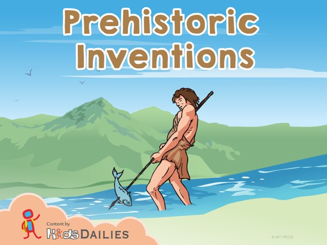 Prehistoric Inventions  by Kids Dailies