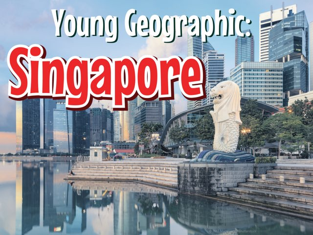 Young Geographic: Singapore  by Young Geographic