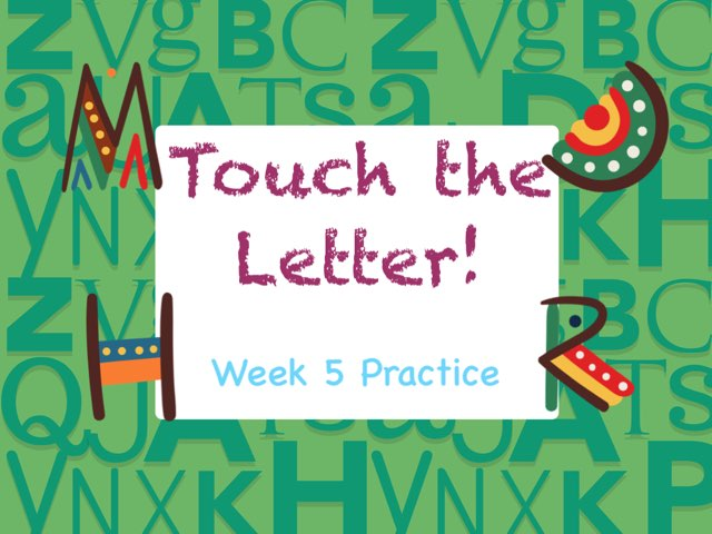 Touch The Letter Wk 5  by Tony Bacon
