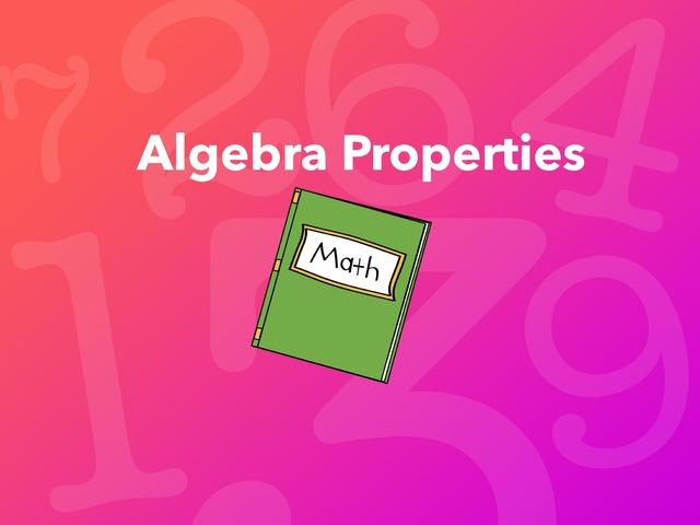 Algebra Properties by Aaron Callaway